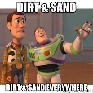 Toy story - DIRT & sand Dirt & sand everywhere