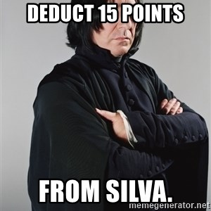 Snape - Deduct 15 points from Silva.