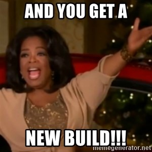 The Giving Oprah - AND you get a new build!!!