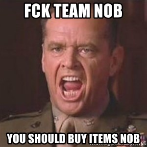 Jack Nicholson - You can't handle the truth! - Fck Team Nob You should buy items nob