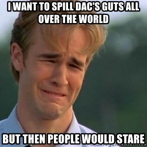 James Van Der Beek - i want to spill dac's guts all over the world but then people would stare