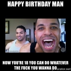 The Hodgetwins - HAPPY BIRTHDAY MAN NOW YOU'RE 18 YOU CAN DO WHATEVER THE FUCK YOU WANNA DO