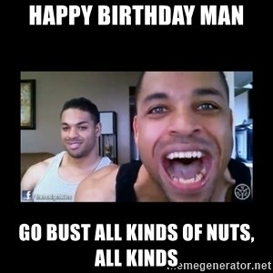 The Hodgetwins - happy birthday man go bust all kinds of nuts, all kinds