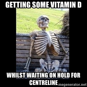Still Waiting - Getting some vitamin D Whilst waiting on hold for centreline