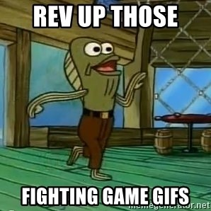 Rev Up Those Fryers - Rev up those  fighting game gifs