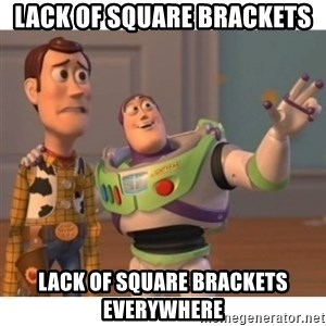 Toy story - Lack of square brackets Lack of square brackets everywhere