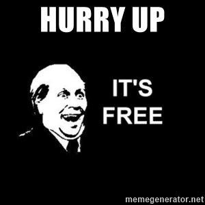 it's free - hurry up