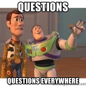 Toy story - QUESTIONS QUESTIONS EVERYWHERE
