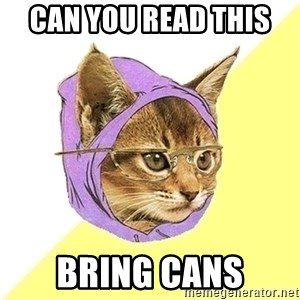 Hipster Kitty - can you read this  bring cans