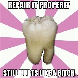 forced tooth - repair it properly still hurts like a bitch