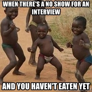 Dancing african boy - When there's a no show for an interview and you haven't eaten yet