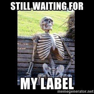Still Waiting - Still Waiting For My Label