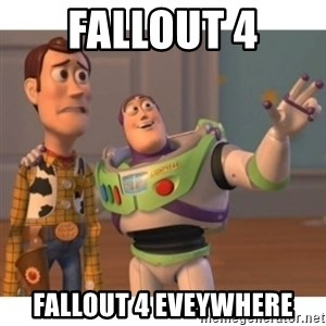 Toy story - Fallout 4 Fallout 4 eveywhere
