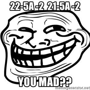 You Mad - 22-5A -2  21-5A -2 You Mad??