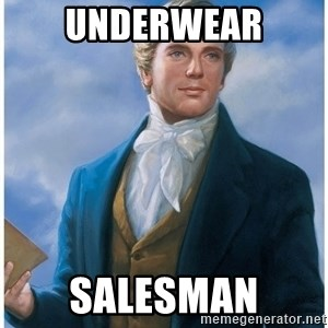 Joseph Smith - Underwear Salesman