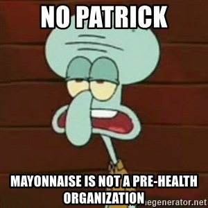 no patrick mayonnaise is not an instrument - No patrick Mayonnaise is not a pre-health organization