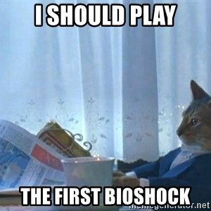 newspaper cat realization - I should play the first bioshock