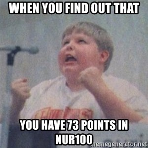 The Fotographing Fat Kid  - When you find out that you have 73 points in Nur100