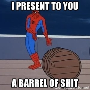 Spiderman and barrel - I present to you a barrel of shit