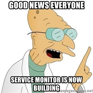 Good News Everyone - Good news everyone service monitor is now building