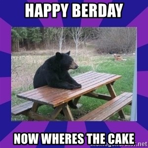 waiting bear - happy berday now wheres the cake