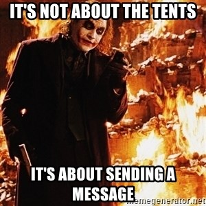 It's about sending a message - It's not about the tents it's about sending a message