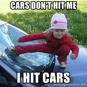Angry Karate Girl - CARS DON'T HIT ME I HIT CARS