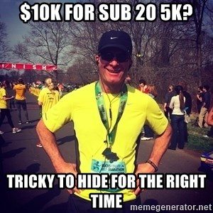 MikeRossiCheat - $10K For Sub 20 5K? Tricky to hide for the right time
