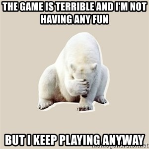 Bad RPer Polar Bear - The game is terrible and I'm not having any fun But I keep playing anyway