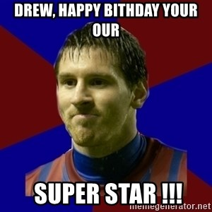 Lionel Messi - Drew, Happy Bithday your our  Super Star !!!
