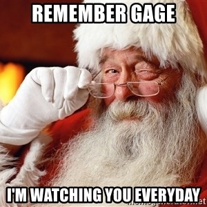 Capitalist Santa - REMEMBER GAGE I'M WATCHING YOU EVERYDAY