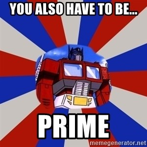 Optimus Prime - You also have to be... prime