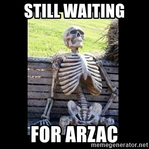 Still Waiting - Still waiting for Arzac