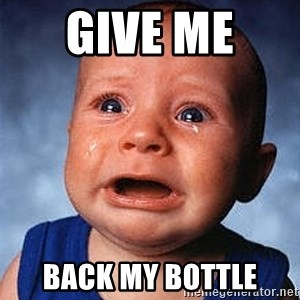 Crying Baby - Give me  back my bottle