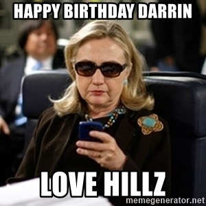 Hillary Text - Happy Birthday Darrin Love Hillz