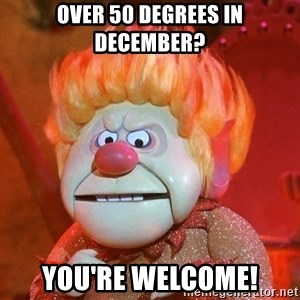 Heat Miser - over 50 degrees in december? you're welcome!