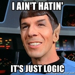 smiling spock - i ain't hatin' it's just logic