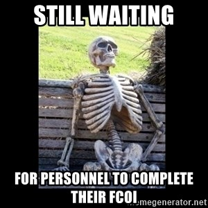 Still Waiting - still waiting for personnel to complete their fcoi