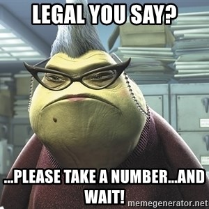 Roz from Monsters Inc - Legal you say? ...PLEASE TAKE A NUMBER...and wait!