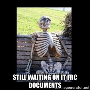 Still Waiting -  still waiting on It frc Documents