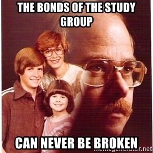 Family Man - the bonds of the study group can never be broken