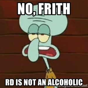 no patrick mayonnaise is not an instrument - No, Frith  RD is not an alcoholic
