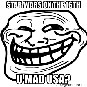 You Mad - STAR WARS ON THE 16TH U MAD USA?