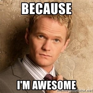 BARNEYxSTINSON - Because i'm awesome