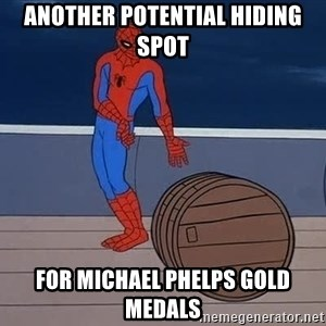 Spiderman and barrel - Another potential hiding spot For Michael Phelps Gold Medals