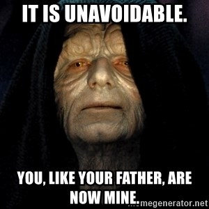 Star Wars Emperor - It is unavoidable. You, like your father, are now mine.