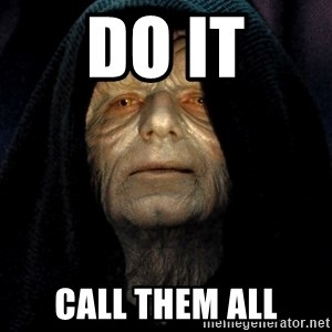 Star Wars Emperor - do it call them all