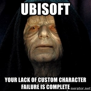 Star Wars Emperor - UBISOFT your lack of custom character failure is complete