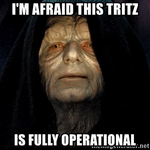 Star Wars Emperor - I'm afraid this tritz is fully operational