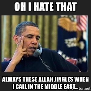obama J phone - Oh i hate that Always these allah jingles when i call in the middle east...